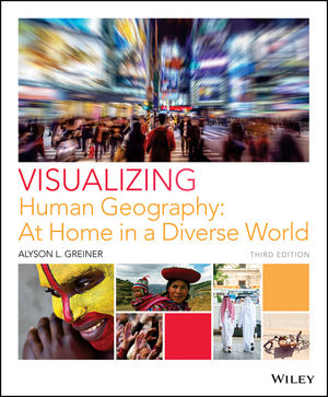 Visualizing Human Geography: At Home in a Diverse World, 3rd Edition (111932114X) cover image