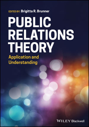 Public Relations Theory: Application and Understanding