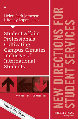 Student Affairs Professionals Cultivating Campus Climates Inclusive of International Students: New Directions for Student Services, Number 158 (111943064X) cover image