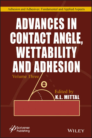 Advances in Contact Angle, Wettability and Adhesion, Volume 3