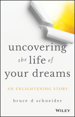 Uncovering the Life of Your Dreams: An Enlightening Story