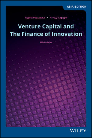 Venture Capital and the Finance of Innovation, , 3rd Edition: Asia Edition