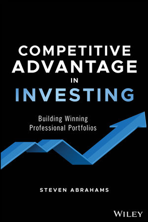 Competitive Advantage in Investing: Building Winning Professional Portfolios
