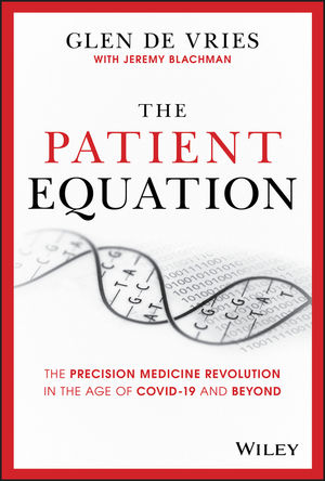 The Patient Equation: The Data-Driven Future of Precision Medicine and the Business of Health Care