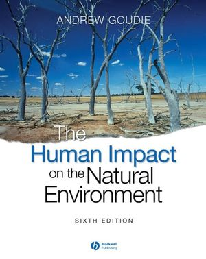The Human Impact on the Natural Environment: Past, Present, and Future, 6th Edition (140512704X) cover image
