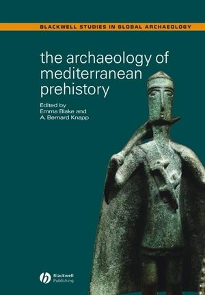 The Archaeology of Mediterranean Prehistory (140513724X) cover image