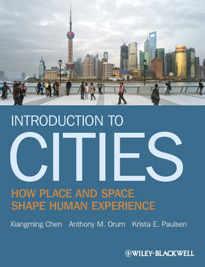 Introduction to Cities: How Place and Space Shape Human Experience (140515554X) cover image