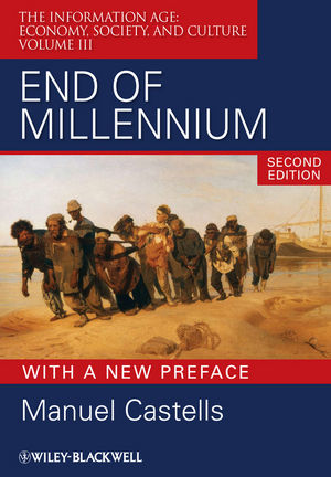 End of Millennium: The Information Age: Economy, Society, and Culture Volume III , 2nd Edition with a New Preface (144432344X) cover image
