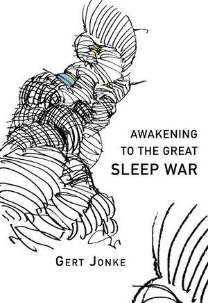 Awakening to the Great Sleep War