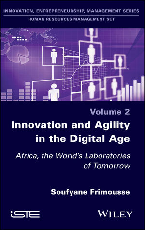 Innovation and Agility in the Digital Age: Africa, the World's Laboratories of Tomorrow
