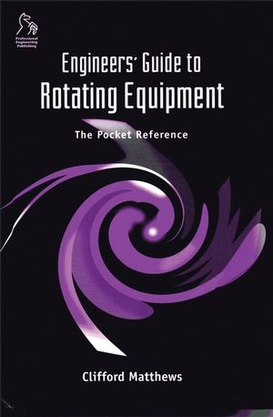 Engineers' Guide to Rotating Equipment: The Pocket Reference