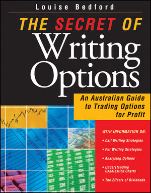 The Secret of Writing Options: An Australian Guide to Trading Options for Profit