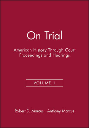 On Trial: American History Through Court Proceedings and Hearings, Volume 1 (188108924X) cover image