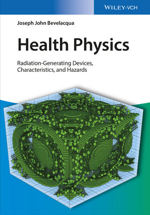 Health Physics: Radiation-Generating Devices, Characteristics, and Hazards (352769434X) cover image