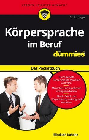 Körpersprache im Beruf für Dummies Das Pocketbuch, 2. Auflage