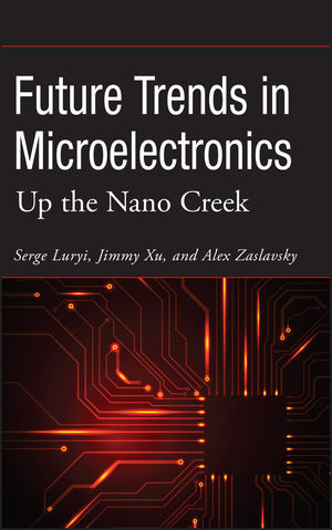 Future Trends in Microelectronics: Up the Nano Creek (0470168250) cover image