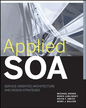 Applied SOA: Service-Oriented Architecture and Design Strategies (0470223650) cover image