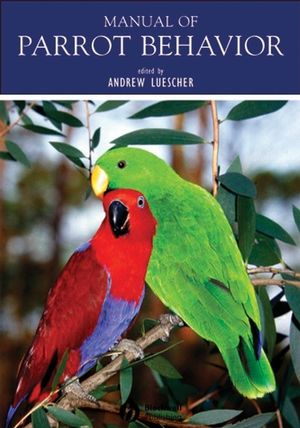 Manual of Parrot Behavior (0470344350) cover image