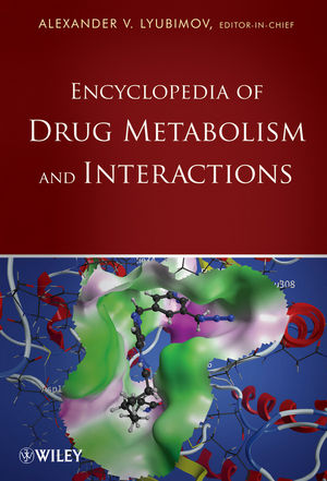 Encyclopedia of Drug Metabolism and Interactions