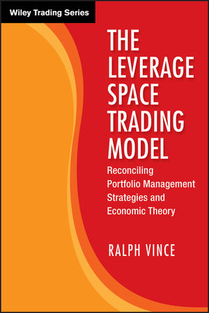 The Leverage Space Trading Model: Reconciling Portfolio Management Strategies and Economic Theory (0470455950) cover image