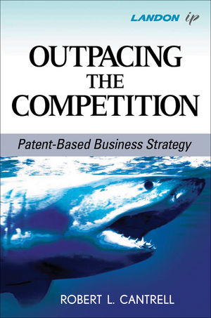 Outpacing the Competition: Patent-Based Business Strategy (0470471050) cover image