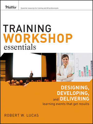 Training Workshop Essentials: Designing, Developing, and Delivering Learning Events that Get Results (0470474750) cover image