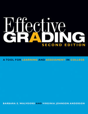 Effective Grading: A Tool for Learning and Assessment in College, 2nd Edition