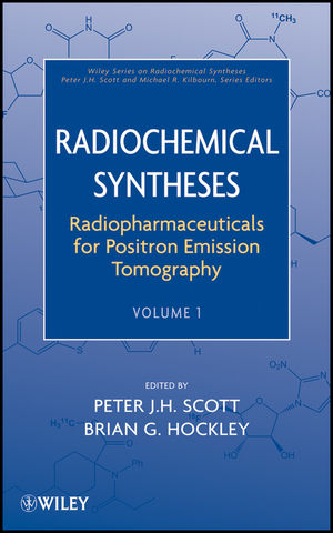 Radiochemical Syntheses, Volume 1, Radiopharmaceuticals for Positron Emission Tomography (0470588950) cover image