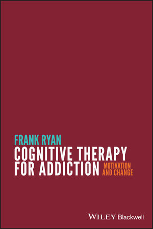 Cognitive Therapy for Addiction: Motivation and Change (0470669950) cover image