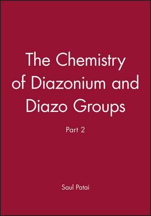 The Chemistry of Diazonium and Diazo Groups, Part 2