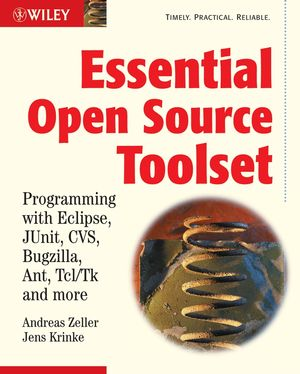 Essential Open Source Toolset: Programming with Eclipse, JUnit, CVS, Bugzilla, Ant, Tcl/Tk and More