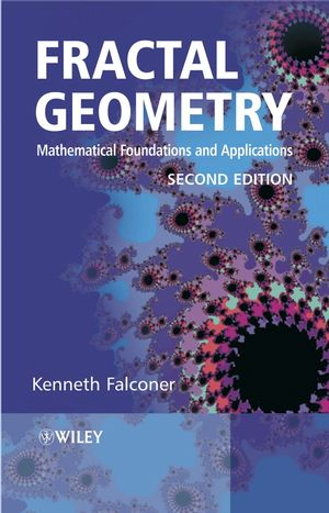 Fractal Geometry: Mathematical Foundations and Applications, 2nd Edition