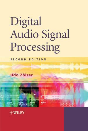 Digital Audio Signal Processing, 2nd Edition (0470997850) cover image