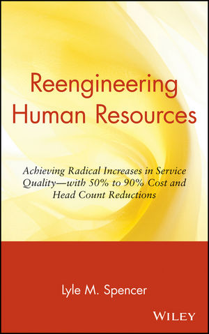 Reengineering Human Resources: Achieving Radical Increases in Service Quality--with 50% to 90% Cost and Head Count Reductions (0471015350) cover image