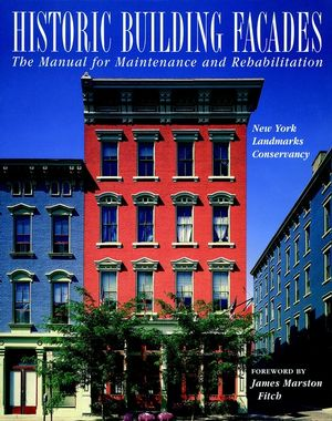 Historic Building Façades: The Manual for Maintenance and Rehabilitation (0471144150) cover image