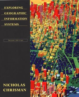 Exploring Geographic Information Systems, 2nd Edition (0471314250) cover image