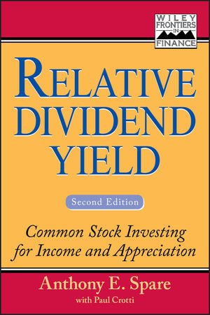 Relative Dividend Yield: Common Stock Investing for Income and Appreciation, 2nd Edition
