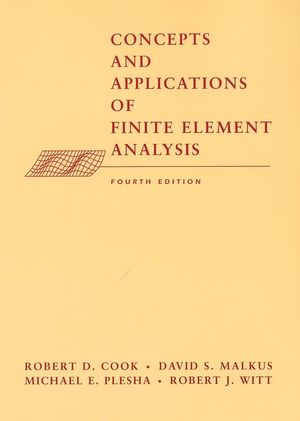 Concepts and Applications of Finite Element Analysis, 4th Edition (0471356050) cover image