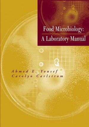 Food Microbiology: A Laboratory Manual