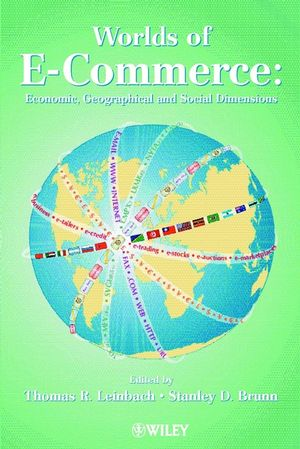 Worlds of E-Commerce: Economic, Geographical and Social Dimensions (0471494550) cover image