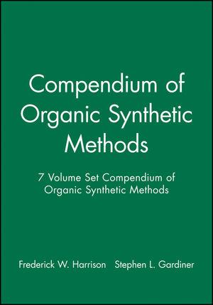 Compendium of Organic Synthetic Methods, 7 Volume Set