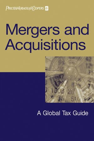 Mergers and Acquisitions: A Global Tax Guide (0471653950) cover image