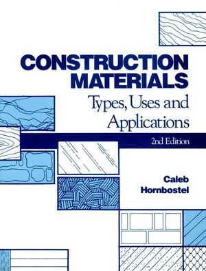 Construction Materials: Types, Uses and Applications, 2nd Edition