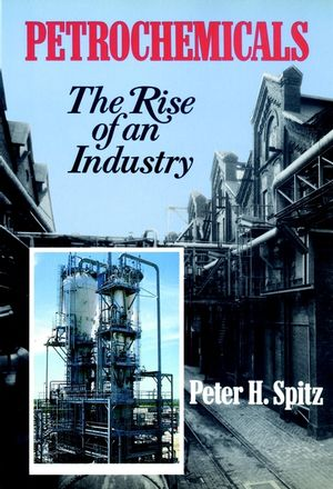 Petrochemicals: The Rise Of An Industry (0471859850) cover image