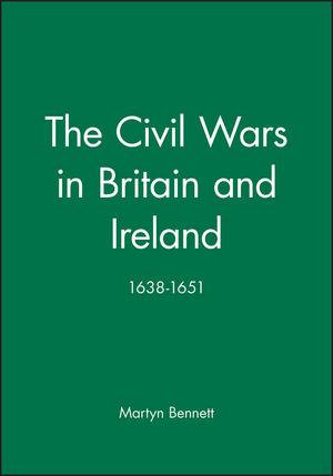 The Civil Wars in Britain and Ireland: 1638-1651