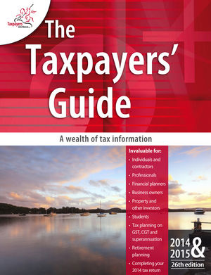 The Taxpayers Guide 2014-2015, 26th Edition