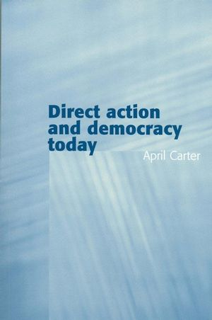 Direct Action and Democracy Today (0745629350) cover image