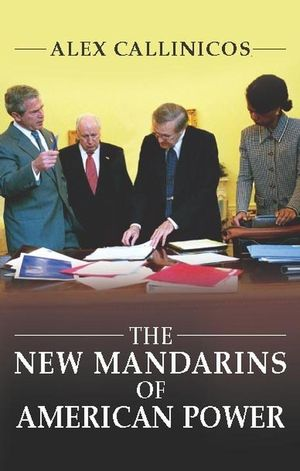 The New Mandarins of American Power: The Bush Administration