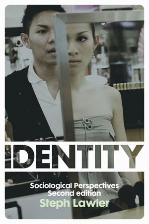 Identity: Sociological Perspectives, 2nd Edition