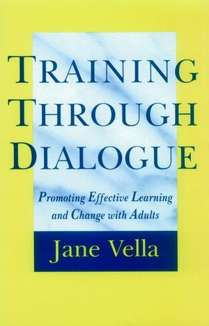 Training Through Dialogue: Promoting Effective Learning and Change with Adults (0787901350) cover image
